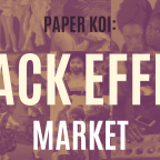 "Paper Koi Presents: The ""BLACK EFFECT"" Market"